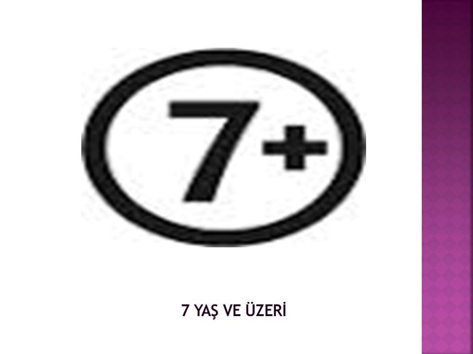 7 YAŞ VE ÜZERİ