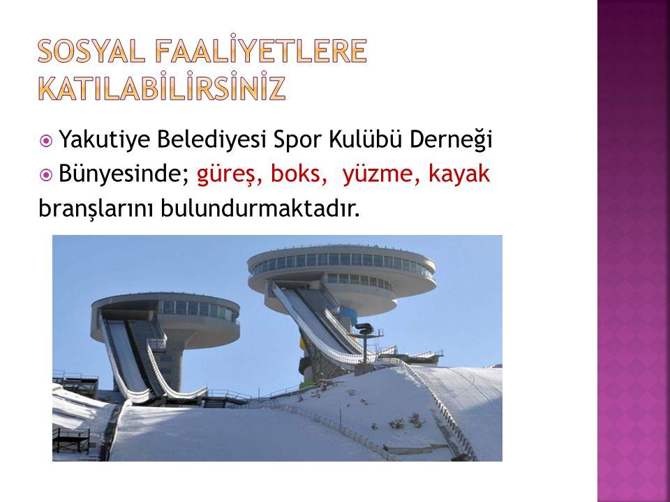 SOSYAL FAALİYETLERE KATILABİLİRSİNİZ