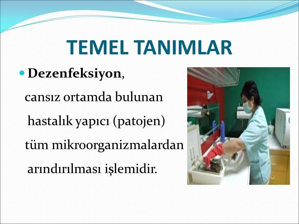 TEMEL TANIMLAR Dezenfeksiyon,