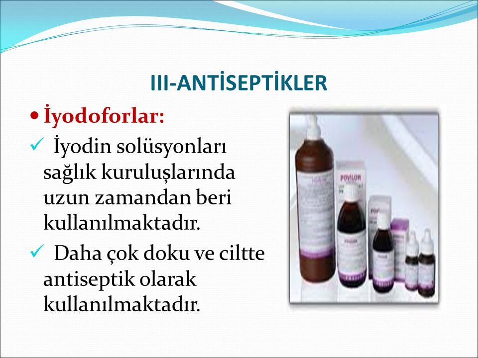 III-ANTİSEPTİKLER İyodoforlar: