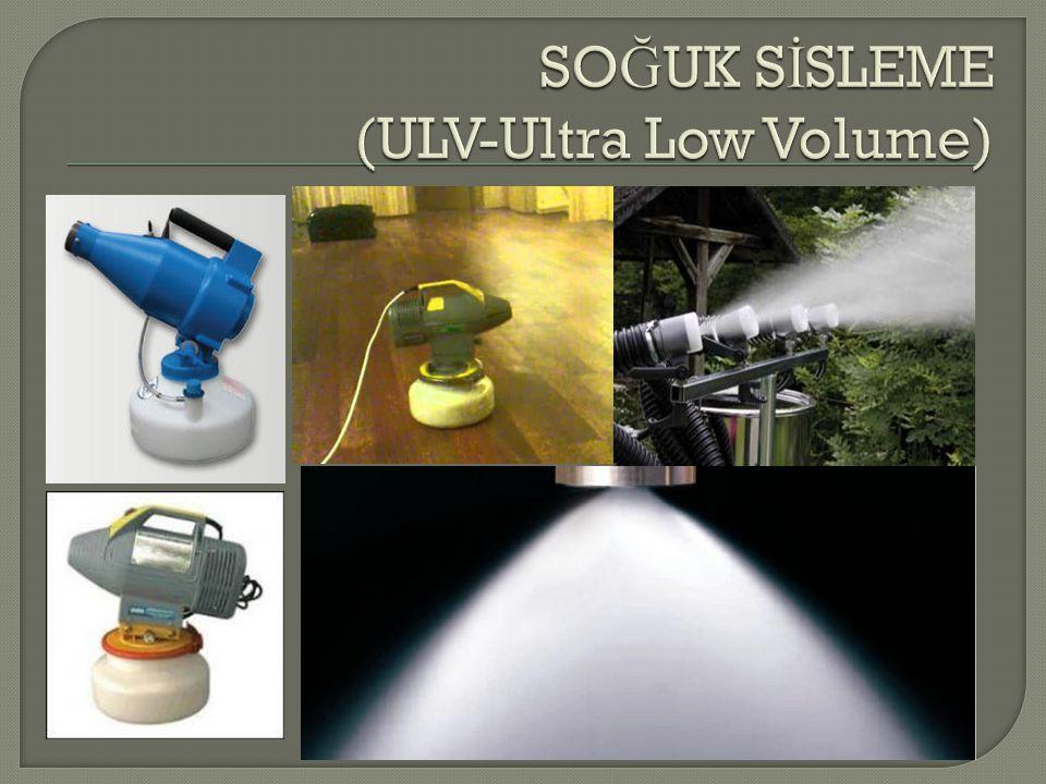 SOĞUK SİSLEME (ULV-Ultra Low Volume)