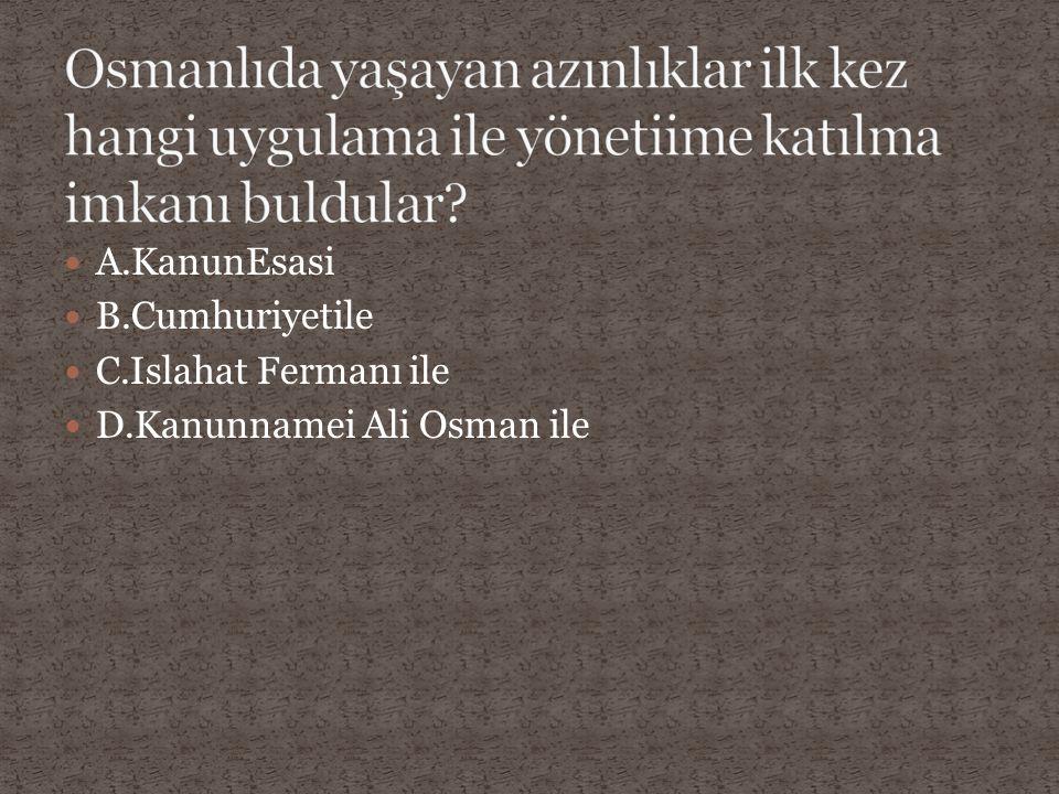 Osmanlıda yaşayan azınlıklar ilk kez hangi uygulama ile yönetiime katılma imkanı buldular