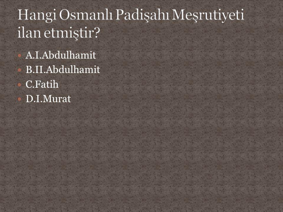 Hangi Osmanlı Padişahı Meşrutiyeti ilan etmiştir