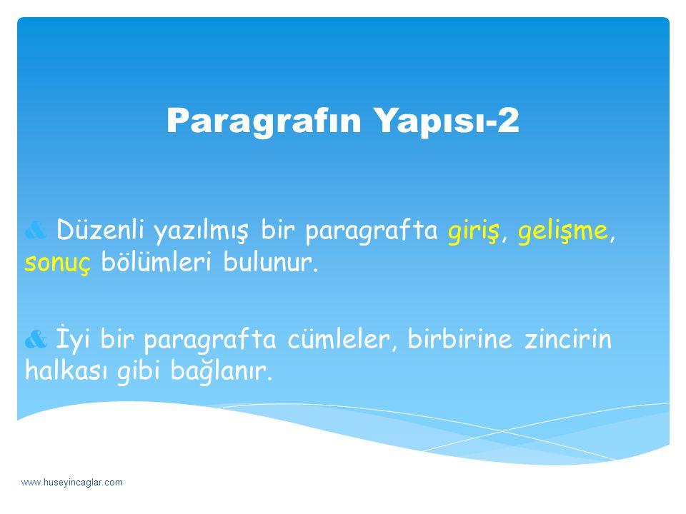 Paragrafın Yapısı-2 Düzenli yazılmış bir paragrafta giriş, gelişme, sonuç bölümleri bulunur.