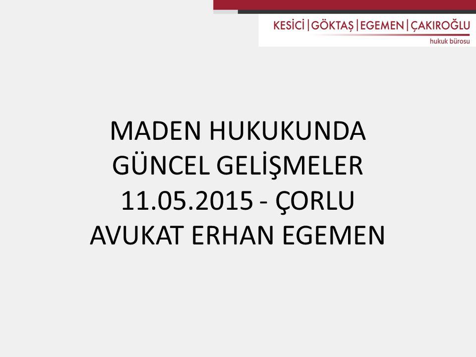MADEN HUKUKUNDA GÜNCEL GELİŞMELER 11. 05