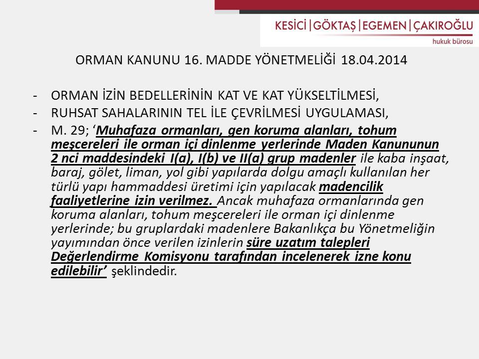 ORMAN KANUNU 16. MADDE YÖNETMELİĞİ 18.04.2014