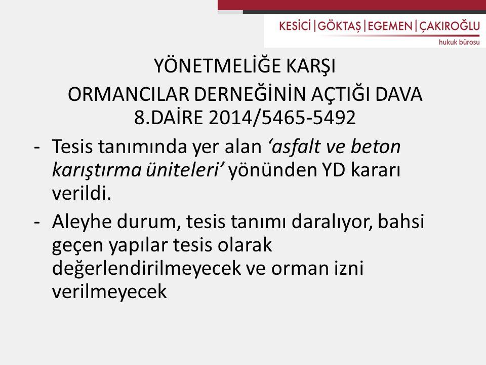 ORMANCILAR DERNEĞİNİN AÇTIĞI DAVA 8.DAİRE 2014/5465-5492