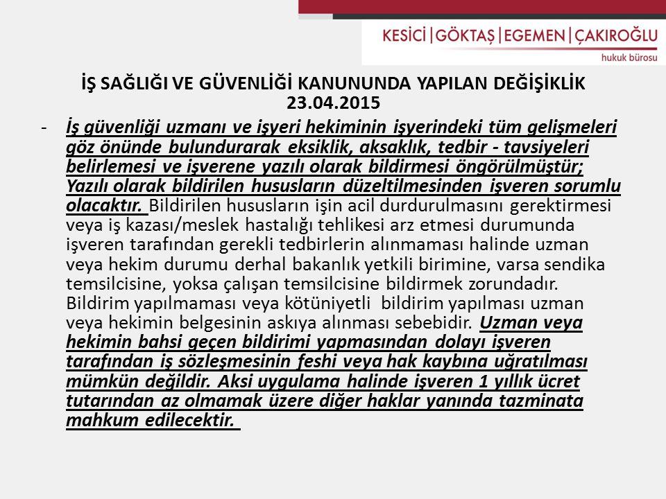 İŞ SAĞLIĞI VE GÜVENLİĞİ KANUNUNDA YAPILAN DEĞİŞİKLİK 23.04.2015