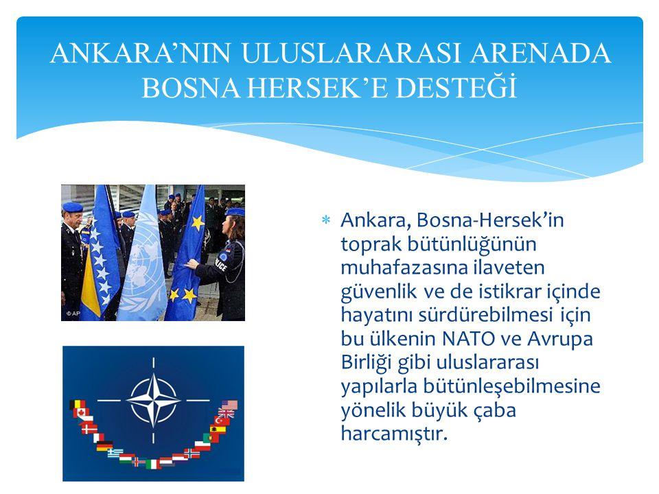 ANKARA'NIN ULUSLARARASI ARENADA BOSNA HERSEK'E DESTEĞİ
