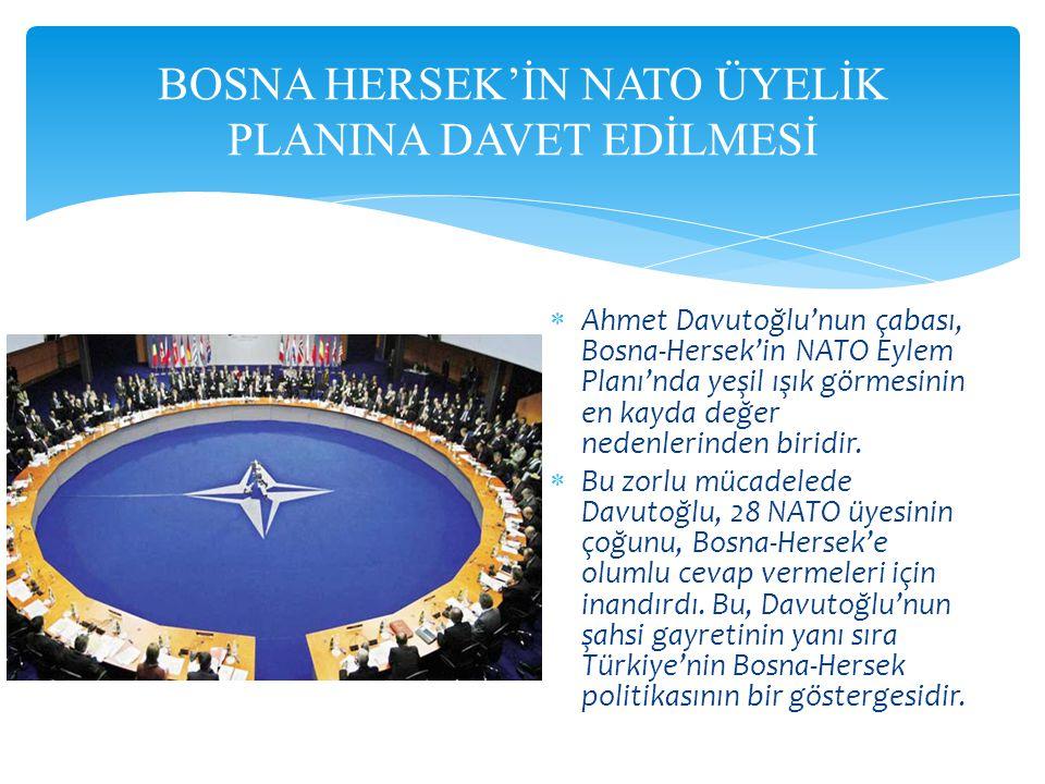 BOSNA HERSEK'İN NATO ÜYELİK PLANINA DAVET EDİLMESİ