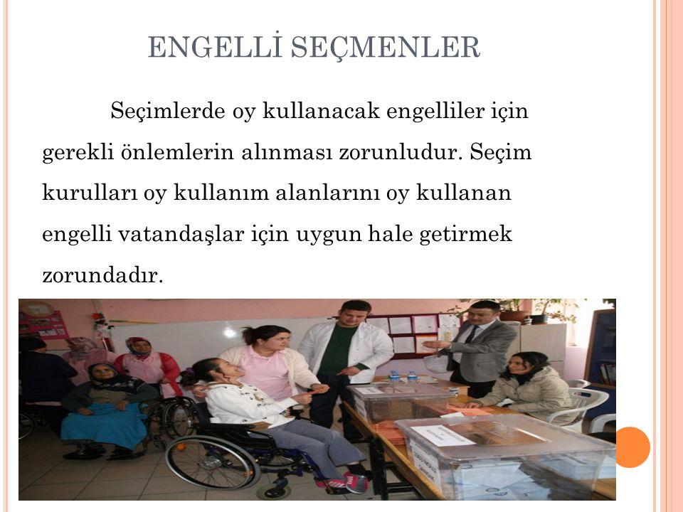 ENGELLİ SEÇMENLER