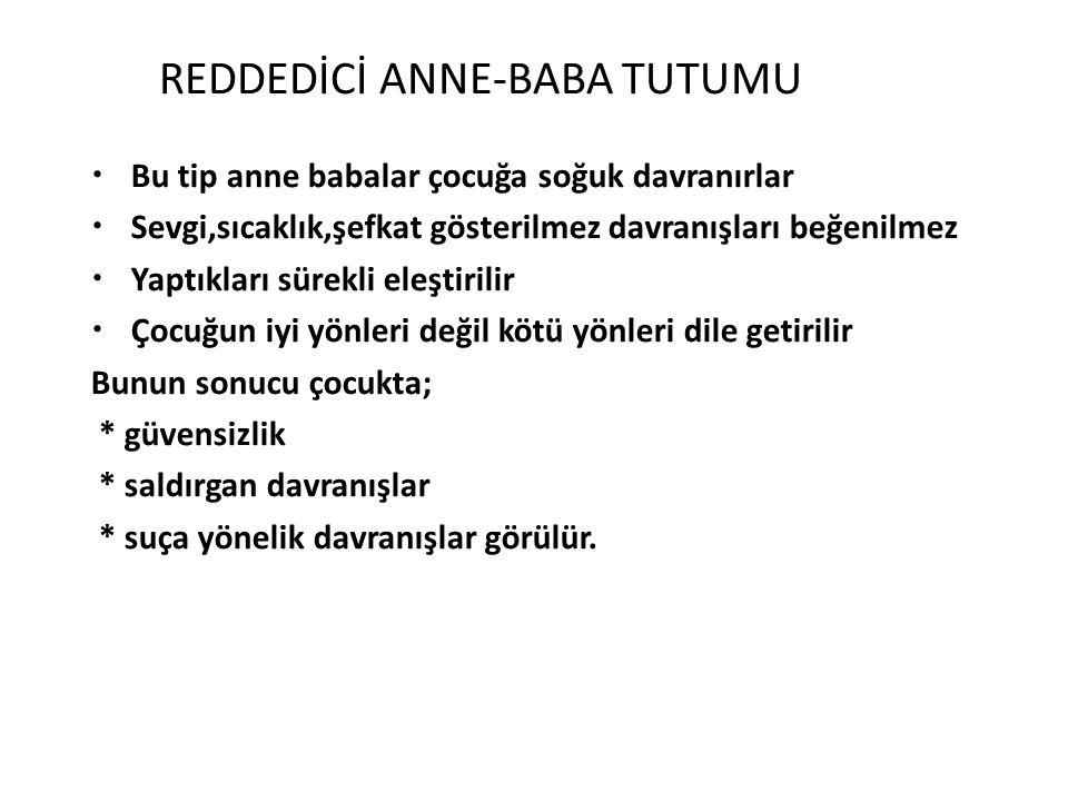 REDDEDİCİ ANNE-BABA TUTUMU
