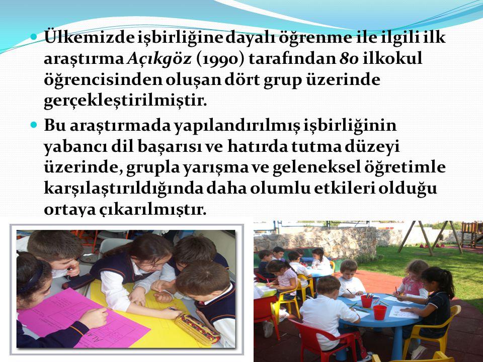 Ülkemizde işbirliğine dayalı öğrenme ile ilgili ilk araştırma Açıkgöz (1990) tarafından 80 ilkokul öğrencisinden oluşan dört grup üzerinde gerçekleştirilmiştir.