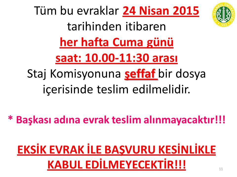 EKSİK EVRAK İLE BAŞVURU KESİNLİKLE KABUL EDİLMEYECEKTİR!!!