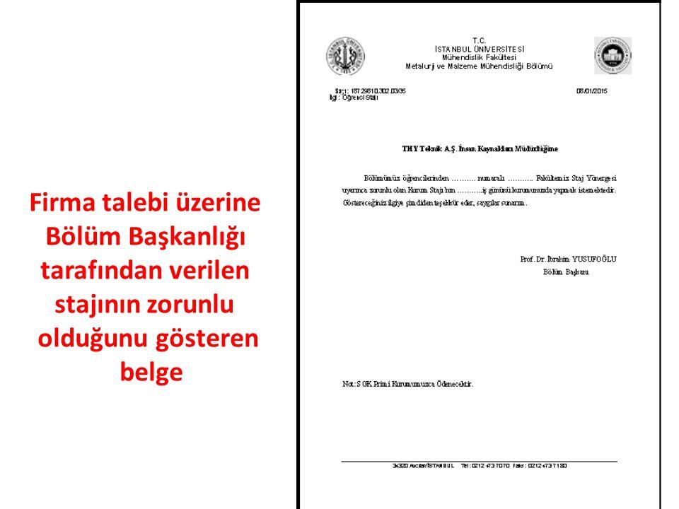 Firma talebi üzerine Bölüm Başkanlığı tarafından verilen stajının zorunlu olduğunu gösteren belge