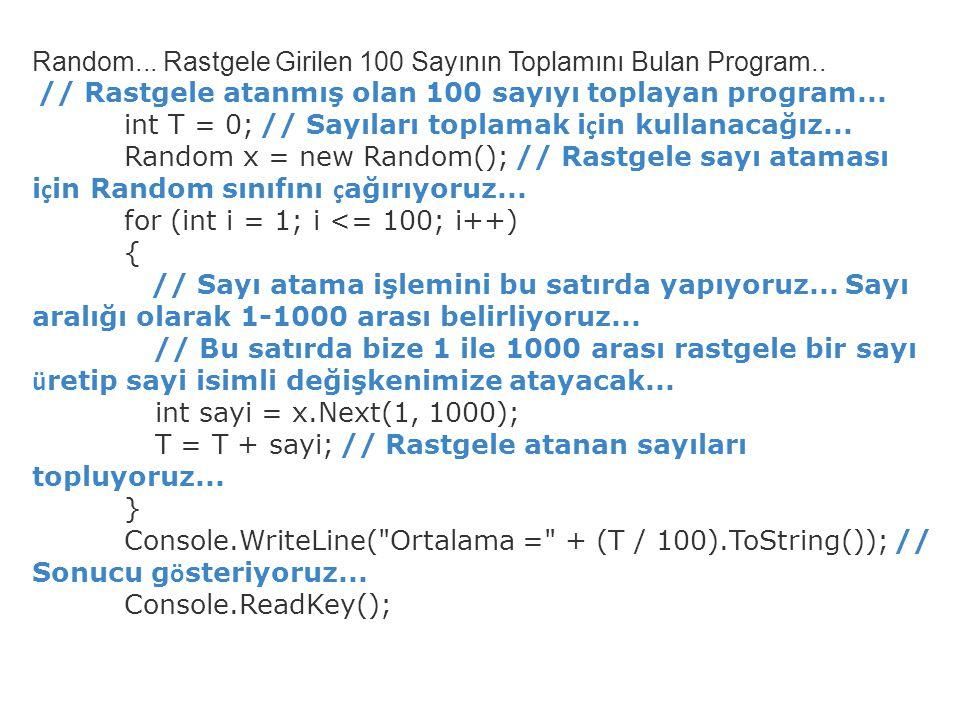 Random... Rastgele Girilen 100 Sayının Toplamını Bulan Program..