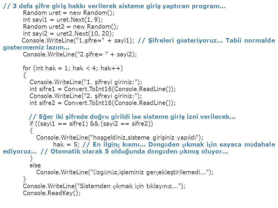 // 3 defa şifre giriş hakkı verilerek sisteme giriş yaptıran program...