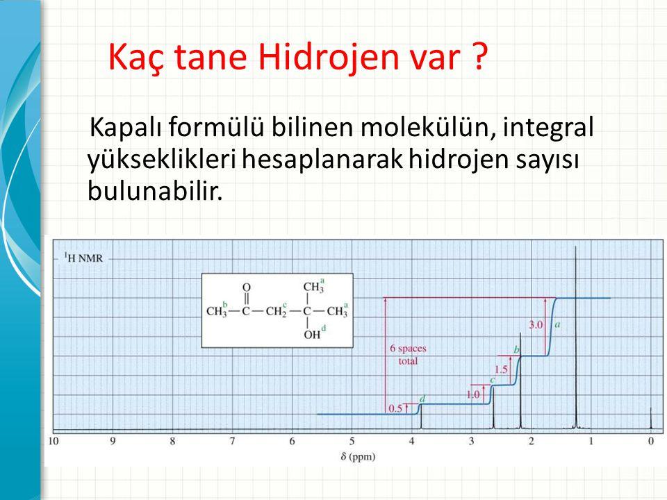 Kaç tane Hidrojen var Kapalı formülü bilinen molekülün, integral yükseklikleri hesaplanarak hidrojen sayısı bulunabilir.