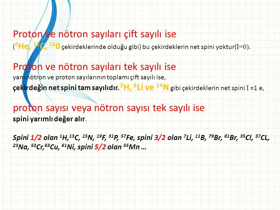 Proton ve nötron sayıları çift sayılı ise