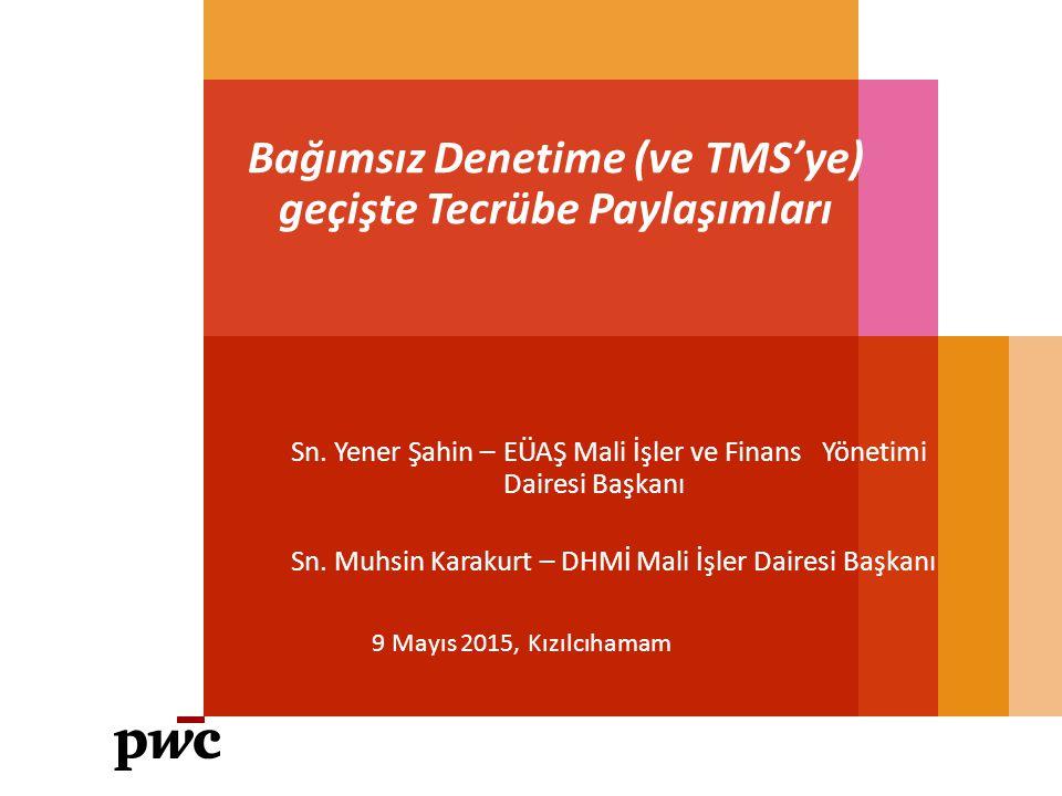 Bağımsız Denetime (ve TMS'ye) geçişte Tecrübe Paylaşımları