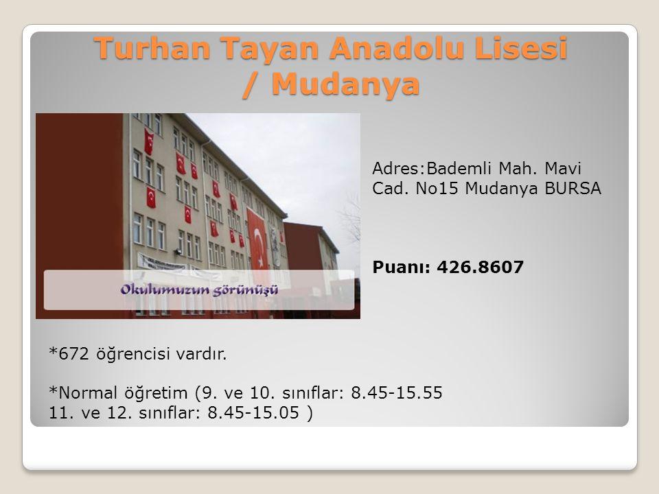 Turhan Tayan Anadolu Lisesi / Mudanya