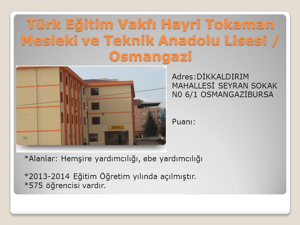 Türk Eğitim Vakfı Hayri Tokaman Mesleki ve Teknik Anadolu Lisesi / Osmangazi