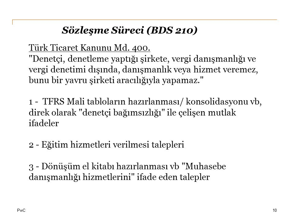 Sözleşme Süreci (BDS 210) Türk Ticaret Kanunu Md. 400.