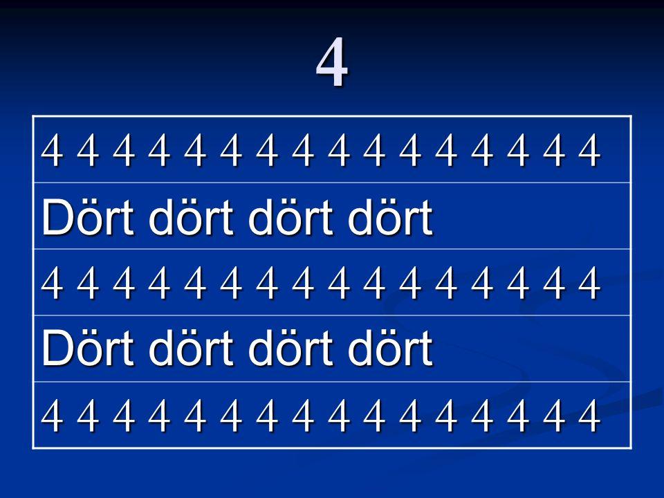 4 4 4 4 4 4 4 4 4 4 4 4 4 4 4 4 4 Dört dört dört dört