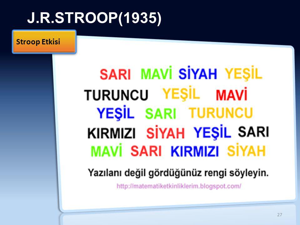 J.R.STROOP(1935) Stroop Etkisi İİ
