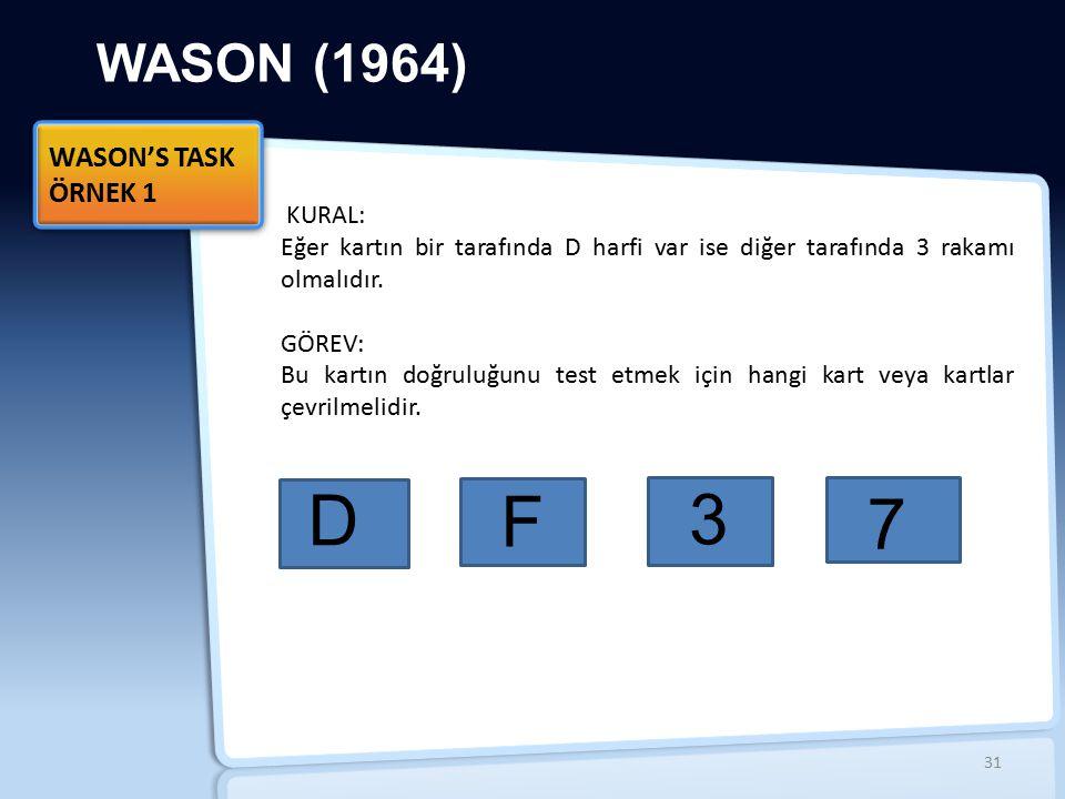D F 3 7 WASON (1964) WASON'S TASK ÖRNEK 1 KURAL: