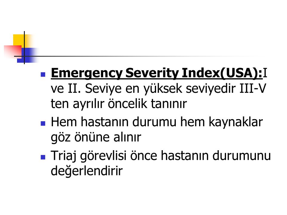 Emergency Severity Index(USA):I ve II