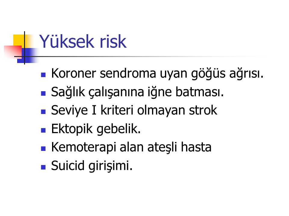 Yüksek risk Koroner sendroma uyan göğüs ağrısı.