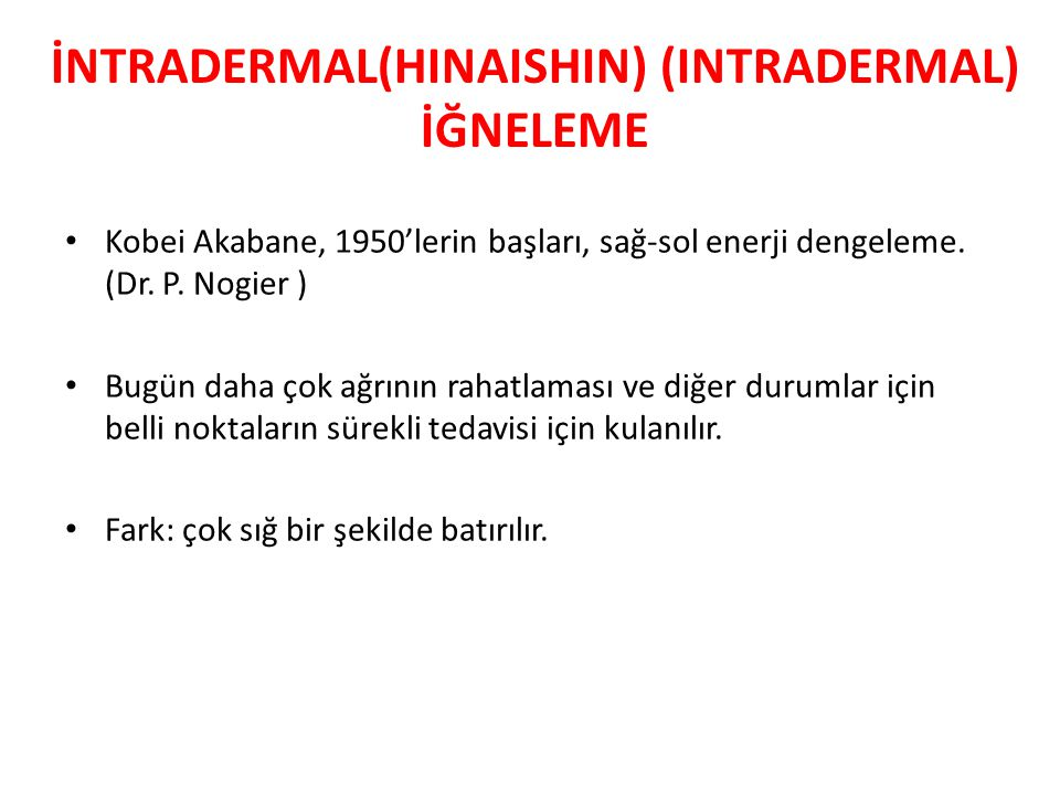 İNTRADERMAL(HINAISHIN) (INTRADERMAL) İĞNELEME