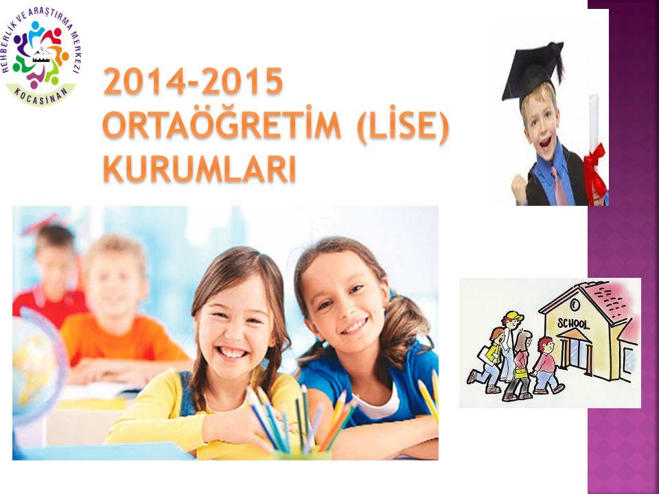 2014-2015 ORTAÖĞRETİM (LİSE) KURUMLARI