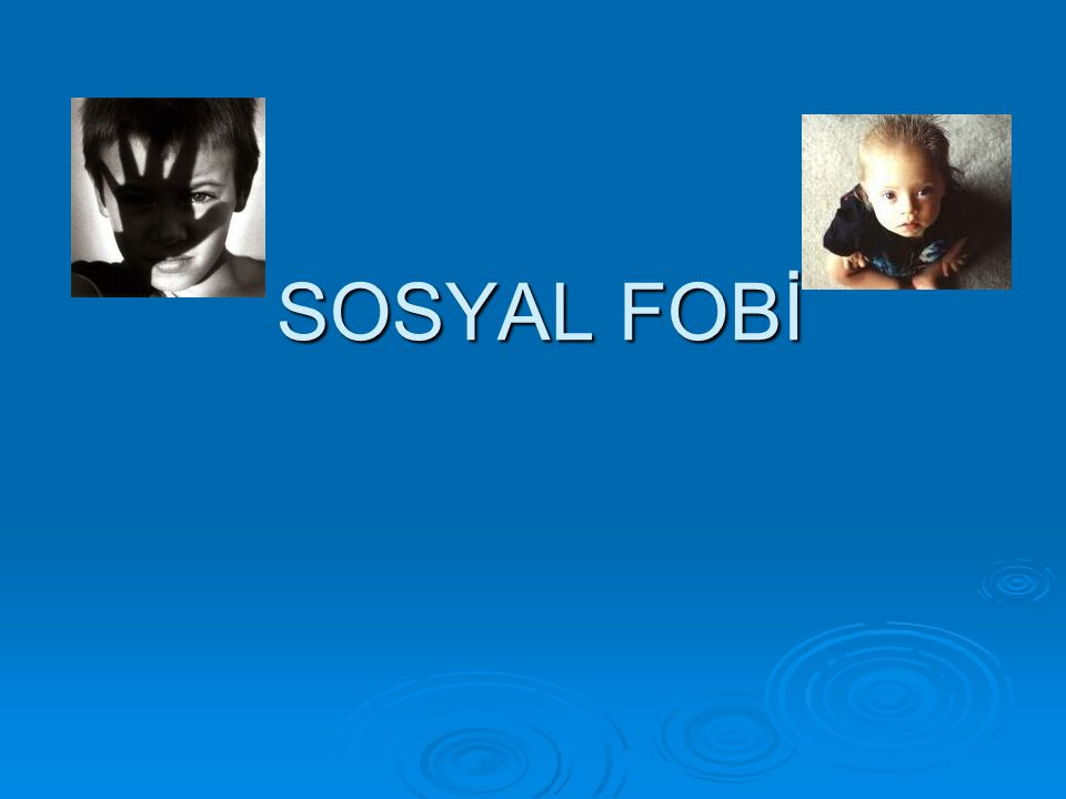 SOSYAL FOBİ