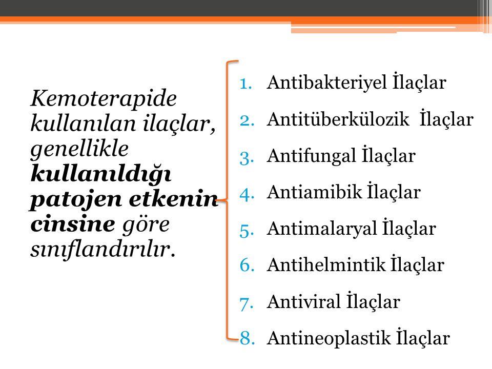 Kemoterapide kullanılan ilaçlar, genellikle kullanıldığı patojen etkenin cinsine göre sınıflandırılır.