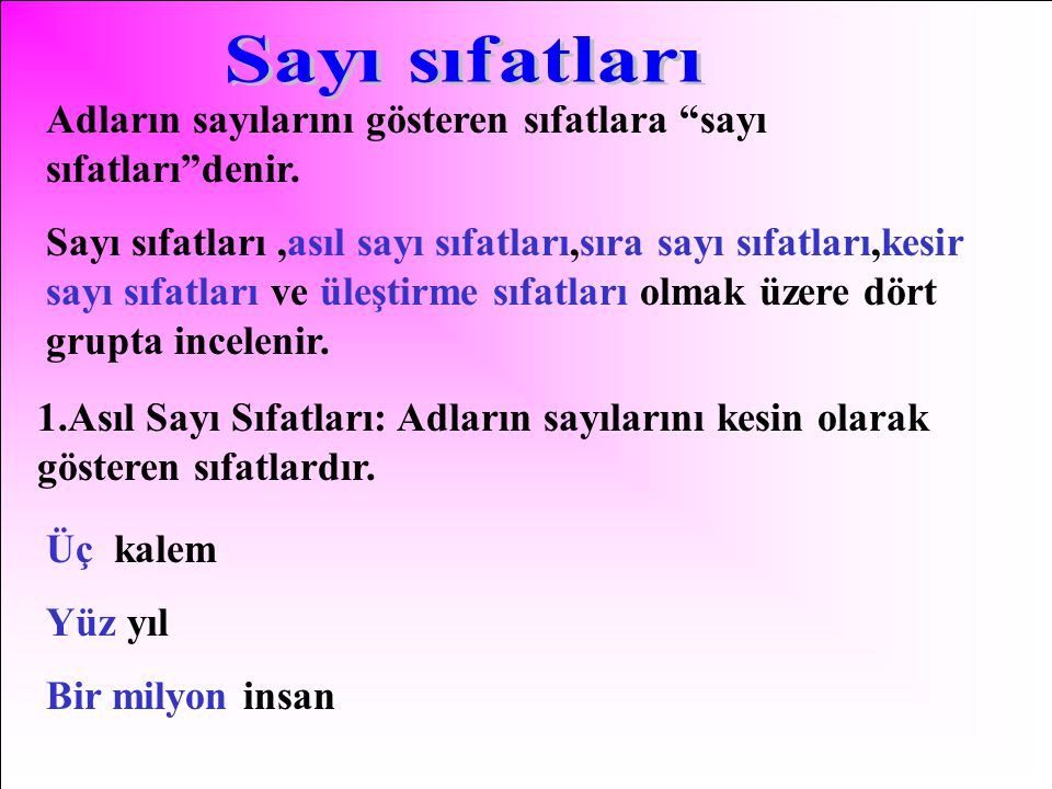 Adların sayılarını gösteren sıfatlara sayı sıfatları denir.