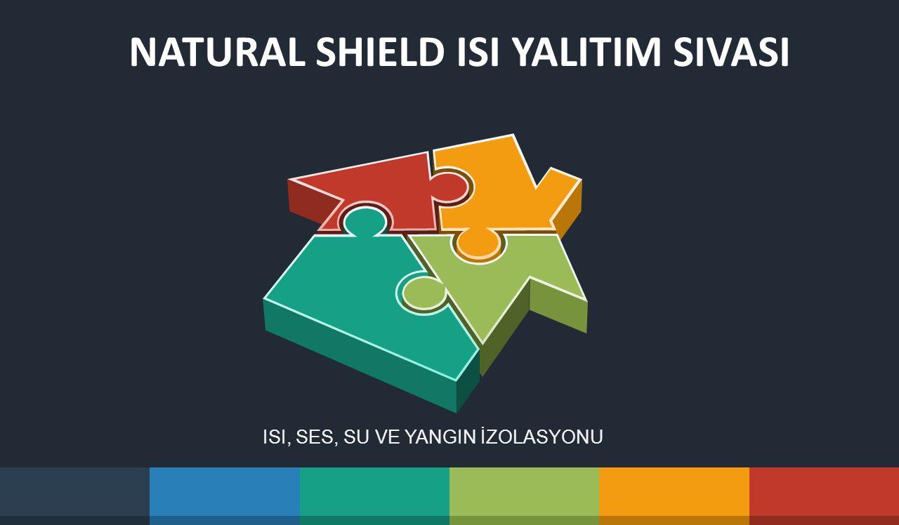NATURAL SHIELD ISI YALITIM SIVASI