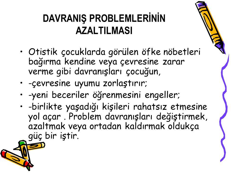 DAVRANIŞ PROBLEMLERİNİN AZALTILMASI
