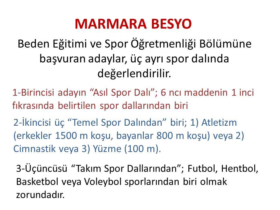 MARMARA BESYO Beden Eğitimi ve Spor Öğretmenliği Bölümüne başvuran adaylar, üç ayrı spor dalında değerlendirilir.