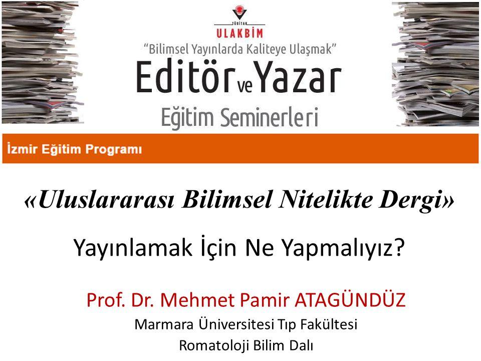 «Uluslararası Bilimsel Nitelikte Dergi» Yayınlamak İçin Ne Yapmalıyız