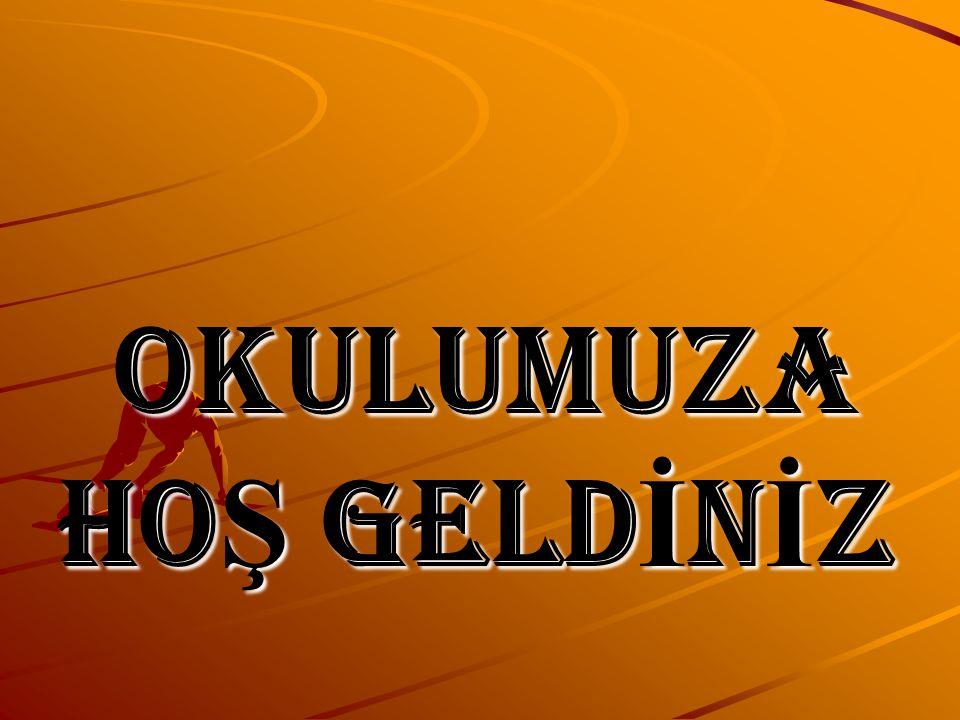 OKULUMUZA HOŞ GELDİNİZ