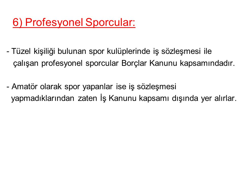 6) Profesyonel Sporcular: