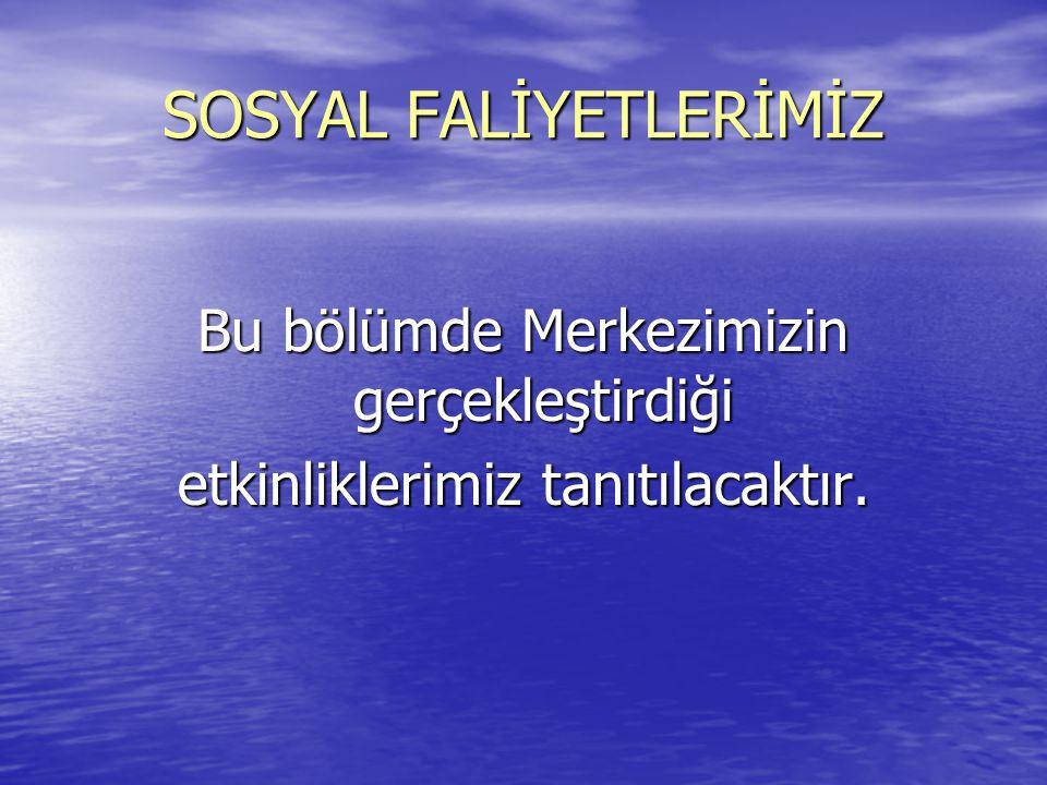 SOSYAL FALİYETLERİMİZ