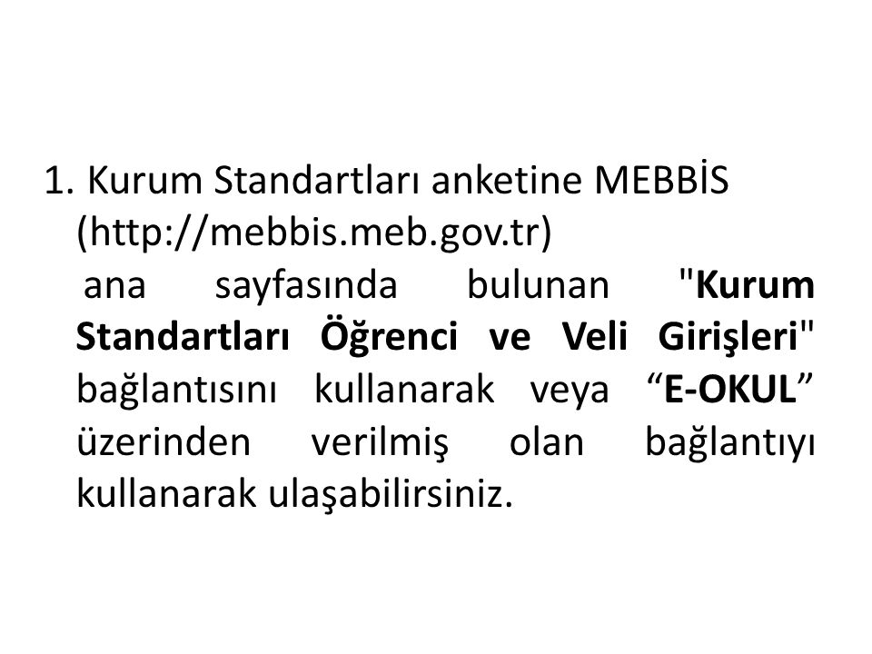 Kurum Standartları anketine MEBBİS (http://mebbis.meb.gov.tr)