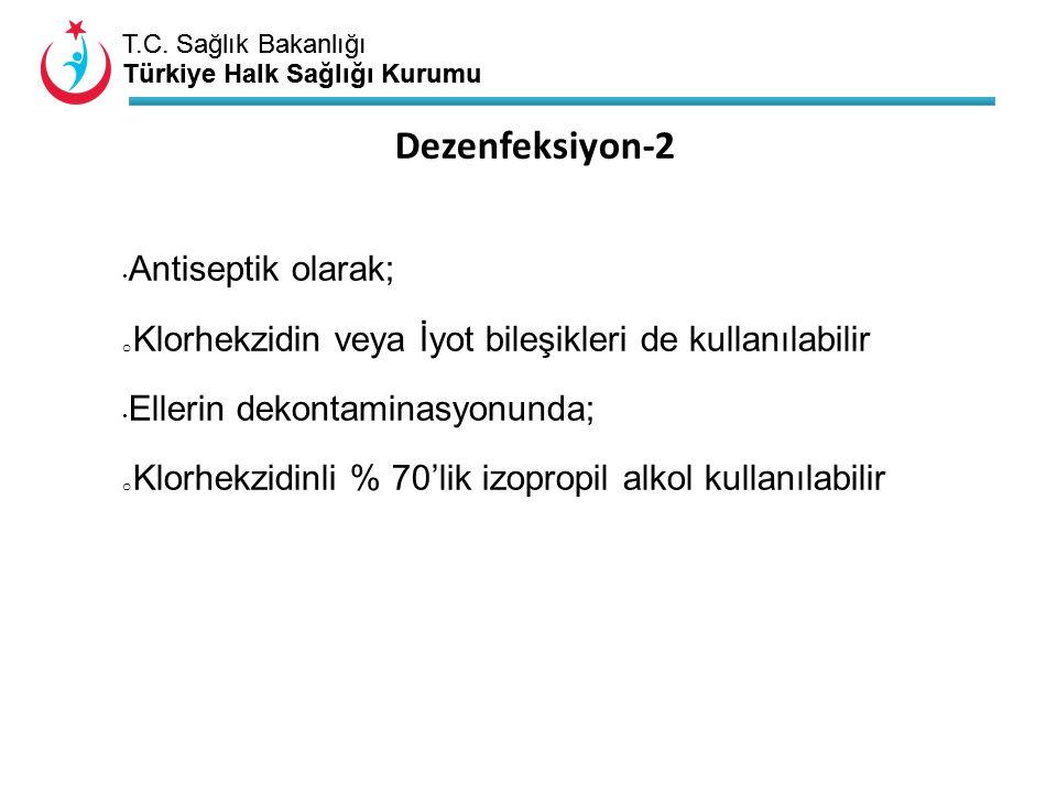 Dezenfeksiyon-2 Antiseptik olarak;