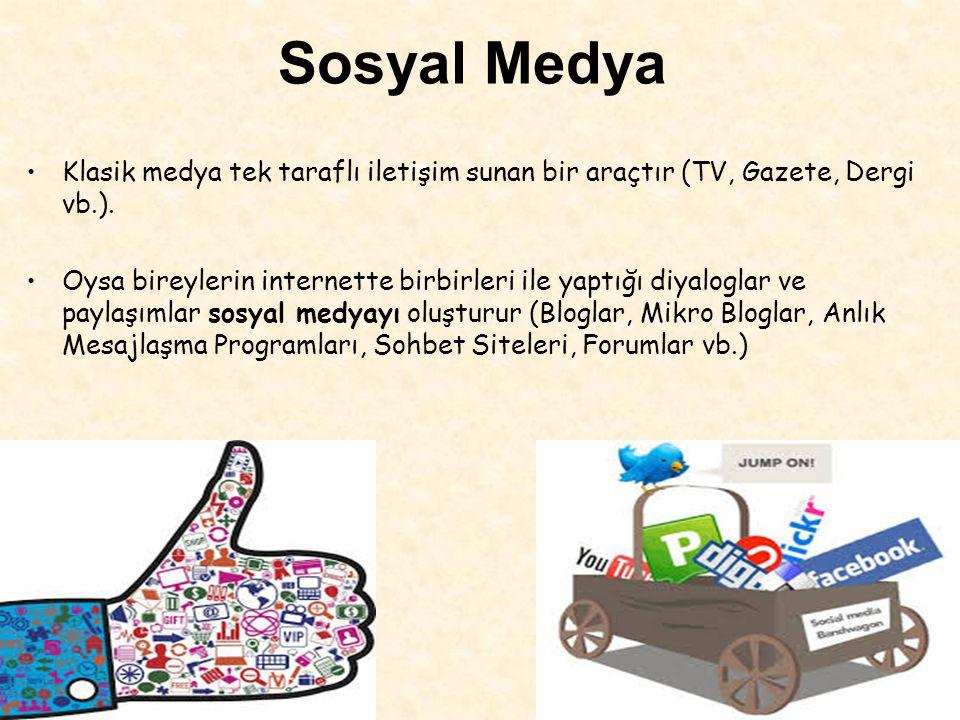 Sosyal Medya Klasik medya tek taraflı iletişim sunan bir araçtır (TV, Gazete, Dergi vb.).