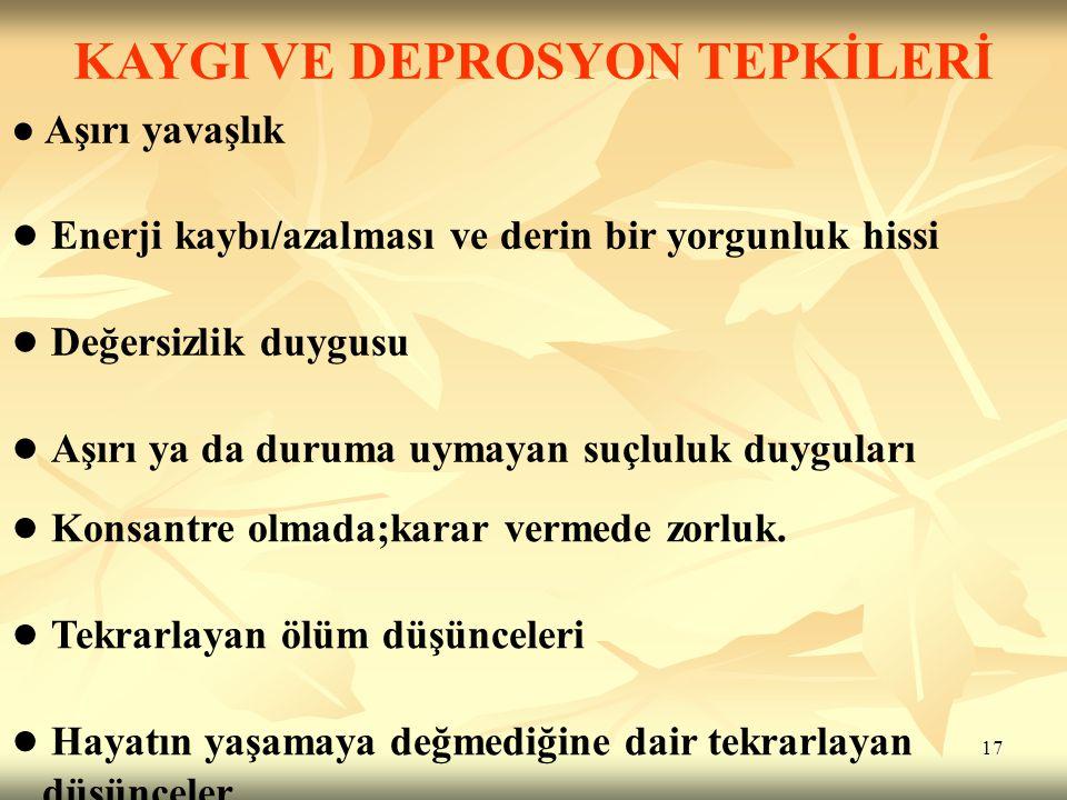 KAYGI VE DEPROSYON TEPKİLERİ