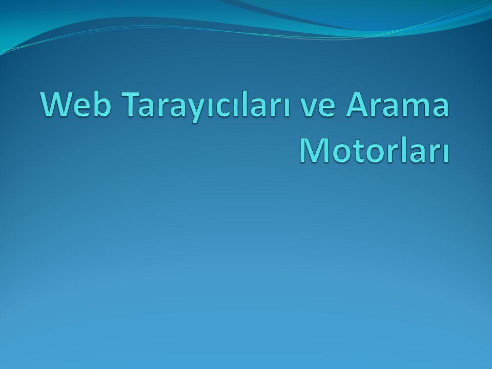 Web Tarayıcıları ve Arama Motorları