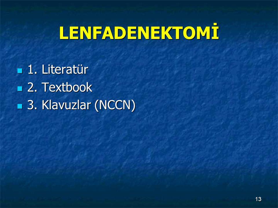 LENFADENEKTOMİ 1. Literatür 2. Textbook 3. Klavuzlar (NCCN)